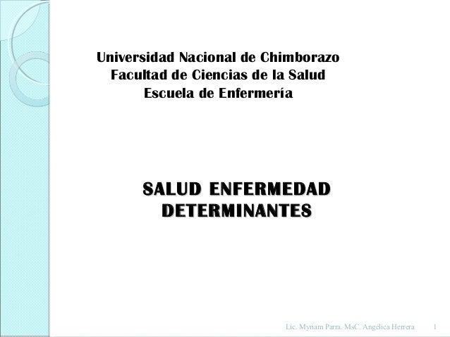 Universidad Nacional de Chimborazo  Facultad de Ciencias de la Salud       Escuela de Enfermería      SALUD ENFERMEDAD    ...