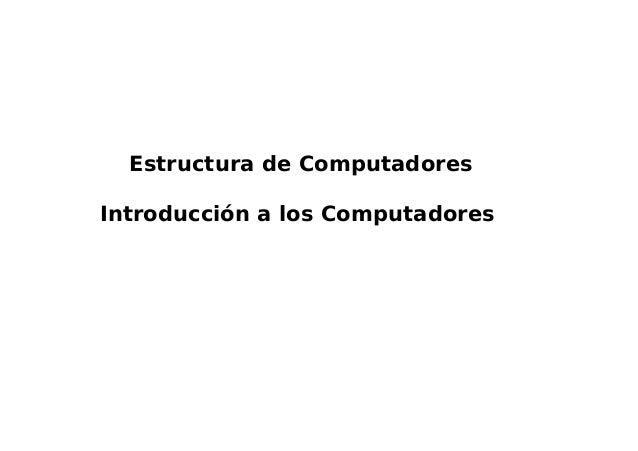 Estructura de Computadores Introducción a los Computadores
