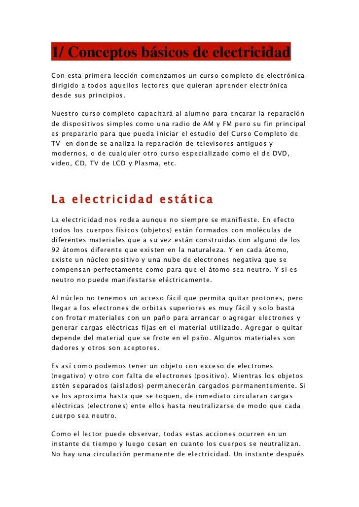 1/ Conceptos básicos de electricidad<br />Con esta primera lección comenzamos un curso completo de electrónica dirigido a ...