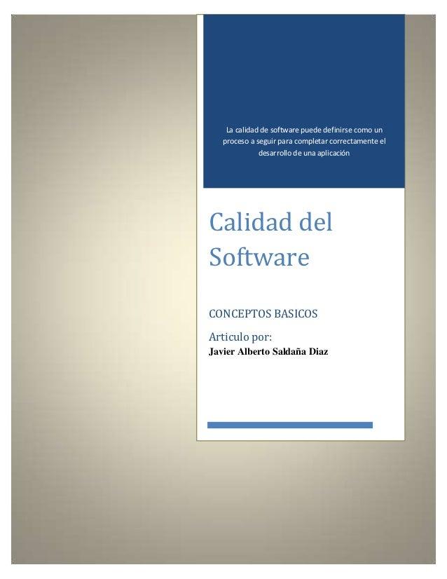 La calidad de software puede definirse como un   proceso a seguir para completar correctamente el              desarrollo ...