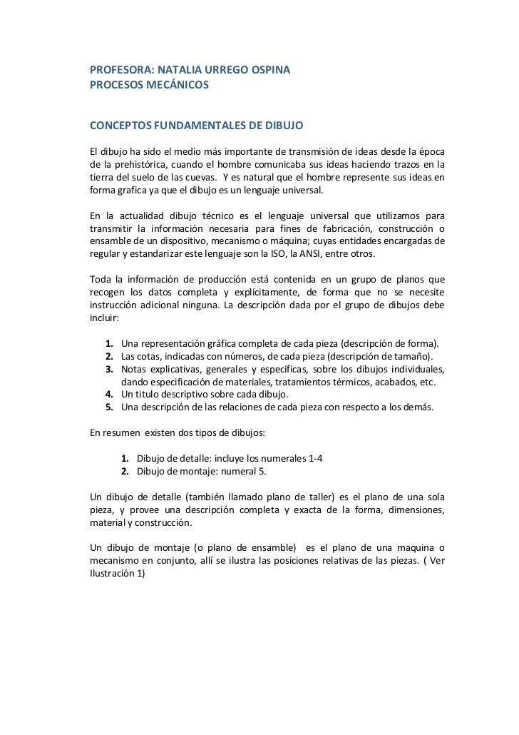 PROFESORA: NATALIA URREGO OSPINA<br />PROCESOS MECÁNICOS<br />CONCEPTOS FUNDAMENTALES DE DIBUJO<br />El dibujo ha sido el ...