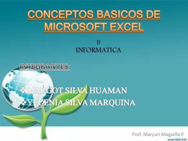 II INFORMATICA Prof. Maryuri Maguiña P.