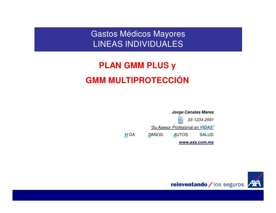 Gastos Médicos Mayores LINEAS INDIVIDUALES    PLAN GMM PLUS y GMM MULTIPROTECCIÓN                            Jorge Canales...