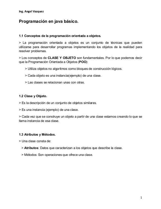Ing.  Angel  Vazquez    Programación en java básico. 1.1 Conceptos de la programación orientada a objetos. > La prog...