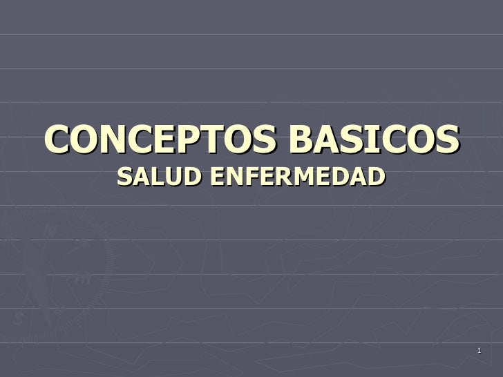 CONCEPTOS BASICOS SALUD ENFERMEDAD