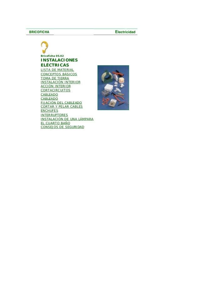 Bricoficha 05.02 INSTALACIONES ELÉCTRICAS LISTA DE MATERIAL CONCEPTOS BÁSICOS TOMA DE TIERRA INSTALACIÓN INTERIOR ACCIÓN I...