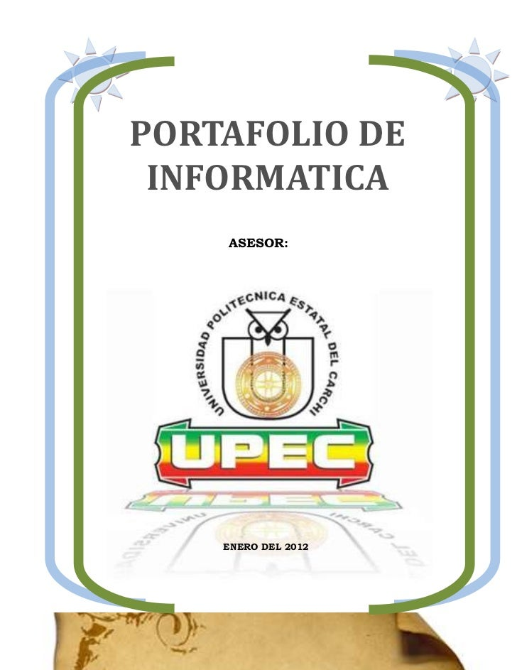 PORTAFOLIO DE INFORMATICA    ASESOR:    ENERO DEL 2012