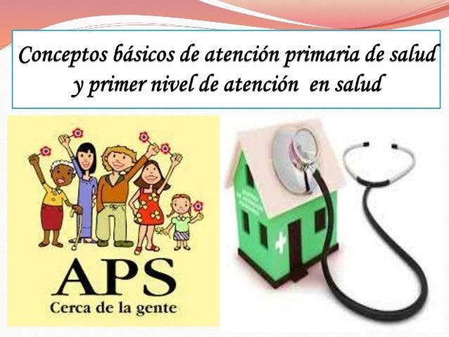 Introducción  La atención primaria de salud es la asistencia sanitaria esencial accesible a todos los individuos y famili...