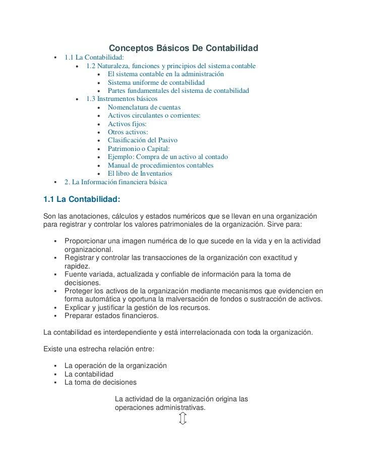 Conceptos Básicos De Contabilidad      1.1 La Contabilidad:           • 1.2 Naturaleza, funciones y principios del sistem...