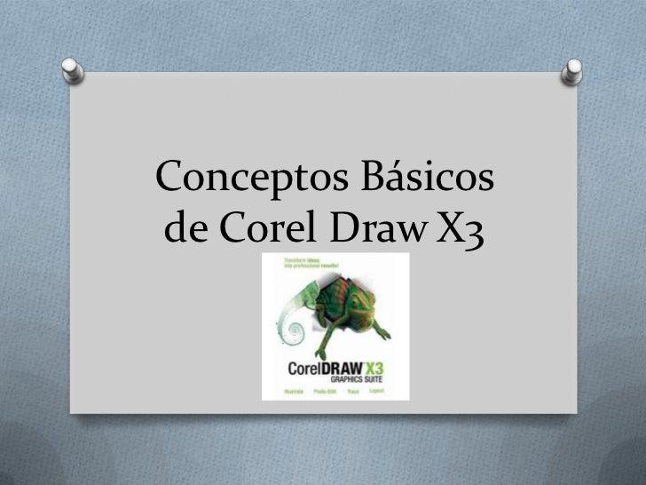 Conceptos Básicosde Corel Draw X3