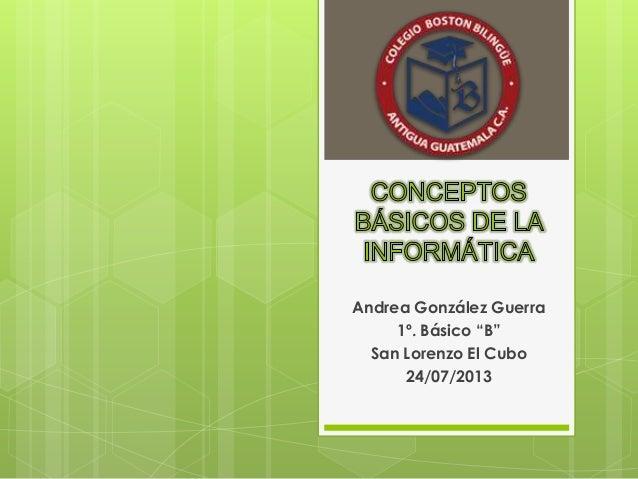 """Andrea González Guerra 1º. Básico """"B"""" San Lorenzo El Cubo 24/07/2013"""