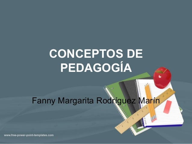 CONCEPTOS DEPEDAGOGÍAFanny Margarita Rodríguez Marín