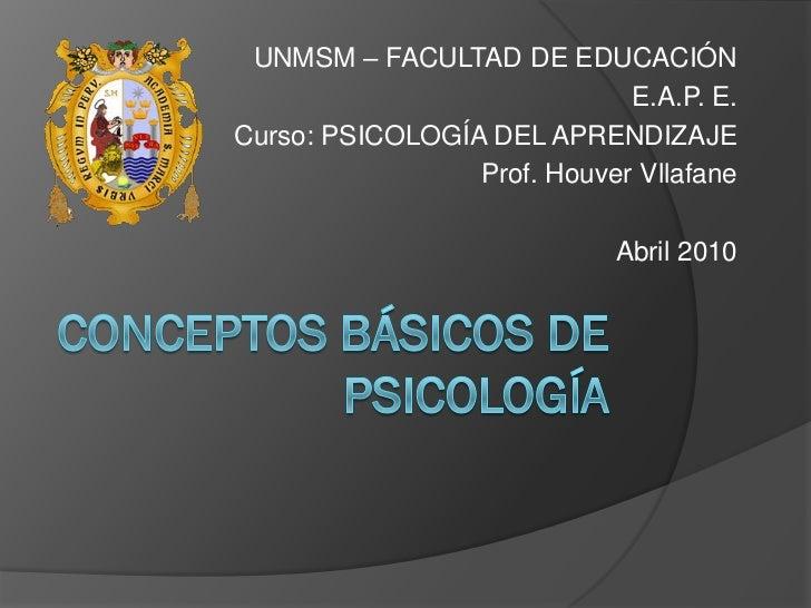 UNMSM – FACULTAD DE EDUCACIÓN                             E.A.P. E.Curso: PSICOLOGÍA DEL APRENDIZAJE                 Prof....