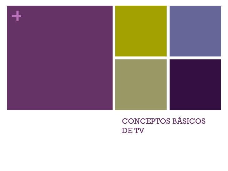 CONCEPTOS BÁSICOS DE TV