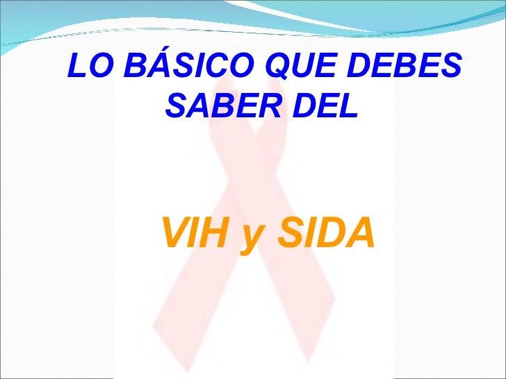 LO BÁSICO QUE DEBES SABER DEL VIH y SIDA