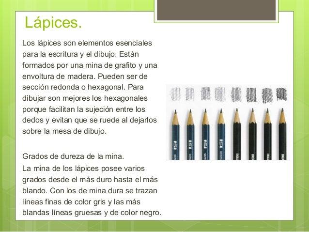 Lápices. Los lápices son elementos esenciales para la escritura y el dibujo. Están formados por una mina de grafito y una ...