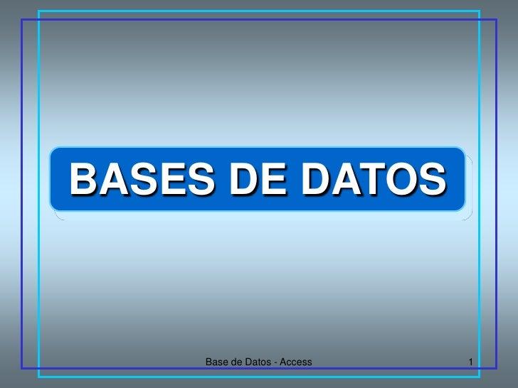 BASES DE DATOS        Base de Datos - Access   1