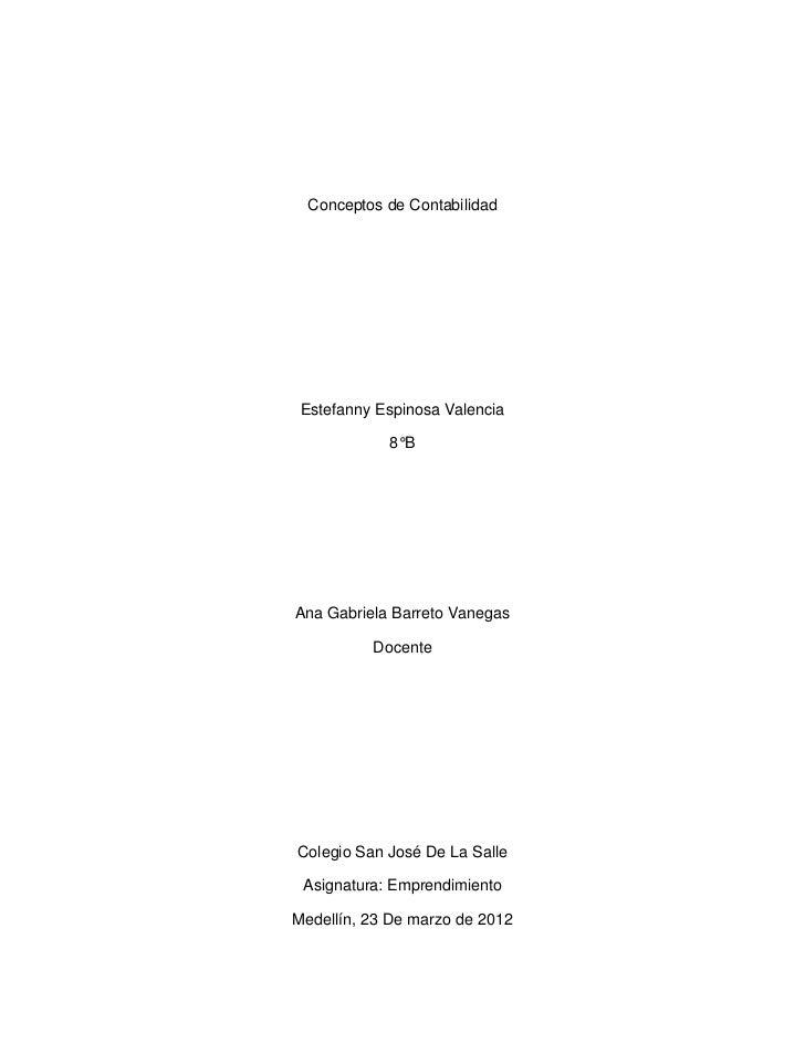 Conceptos de Contabilidad Estefanny Espinosa Valencia            8°BAna Gabriela Barreto Vanegas          DocenteColegio S...
