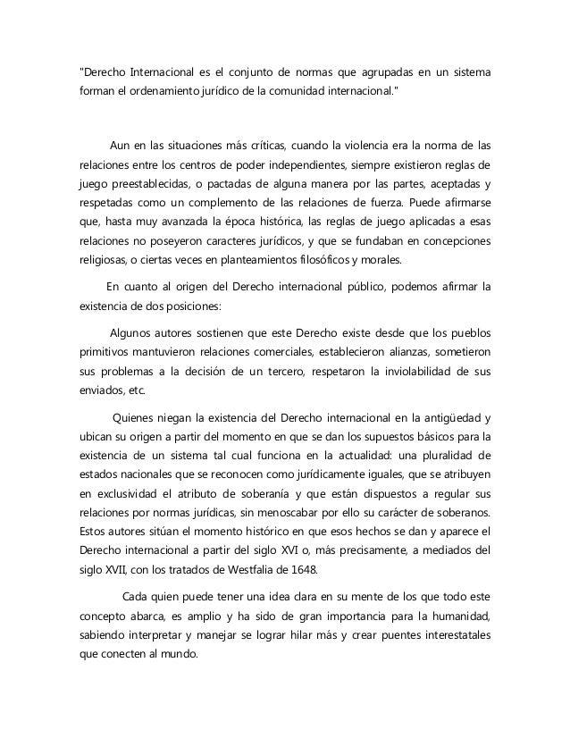 """""""Derecho Internacional es el conjunto de normas que agrupadas en un sistemaforman el ordenamiento jurídico de la comunidad..."""