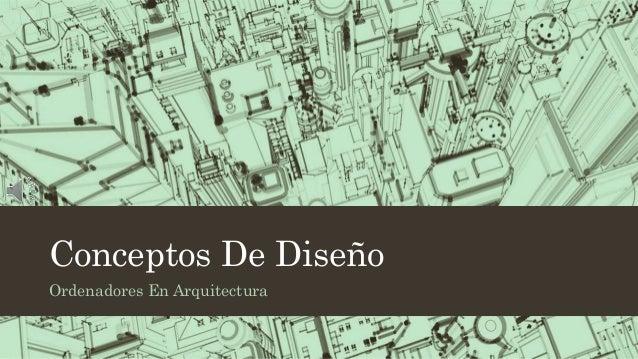 Conceptos De Diseño Ordenadores En Arquitectura