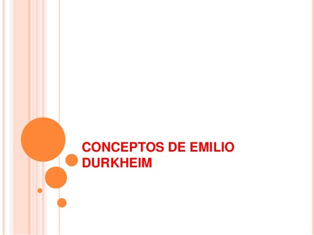 CONCEPTOS DE EMILIODURKHEIM
