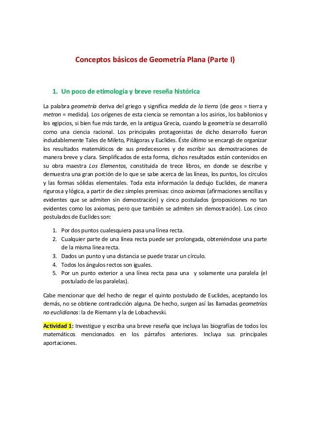 Conceptos básicos de Geometría Plana (Parte I) 1. Un poco de etimología y breve reseña histórica La palabra geometría deri...