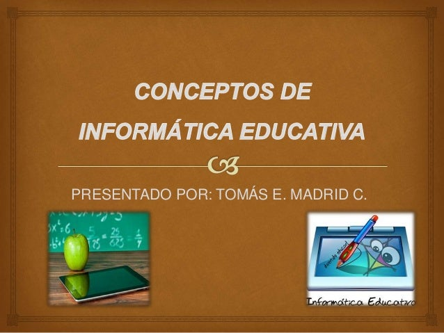 PRESENTADO POR: TOMÁS E. MADRID C.