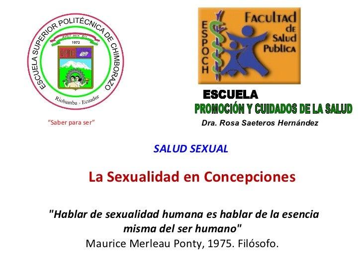 """""""Hablar de sexualidad humana es hablar de la esencia misma del ser humano""""   Maurice Merleau Ponty, 1975. Filóso..."""