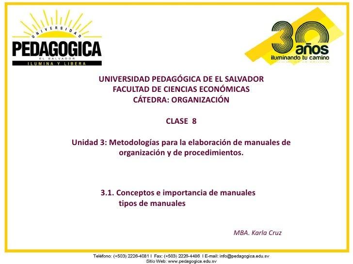 UNIVERSIDAD PEDAGÓGICA DE EL SALVADOR          FACULTAD DE CIENCIAS ECONÓMICAS               CÁTEDRA: ORGANIZACIÓN        ...