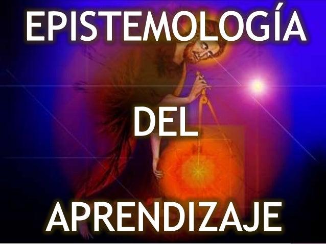 """La epistemología (del griego ἐπιστήμη (epísteme)       E""""conocimiento"""", yλόγος (logos), (""""estudio"""") es la                 ..."""
