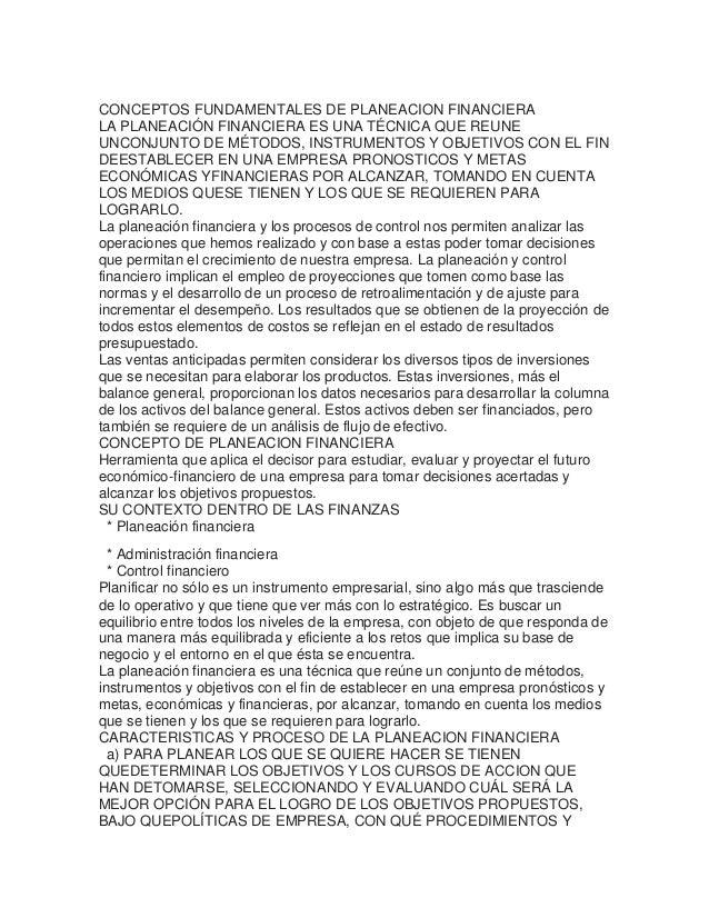 CONCEPTOS FUNDAMENTALES DE PLANEACION FINANCIERALA PLANEACIÓN FINANCIERA ES UNA TÉCNICA QUE REUNEUNCONJUNTO DE MÉTODOS, IN...