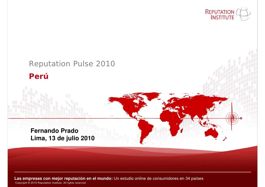 Reputation Pulse 2010            Perú                              Conceptos generales de la reputación                Fer...