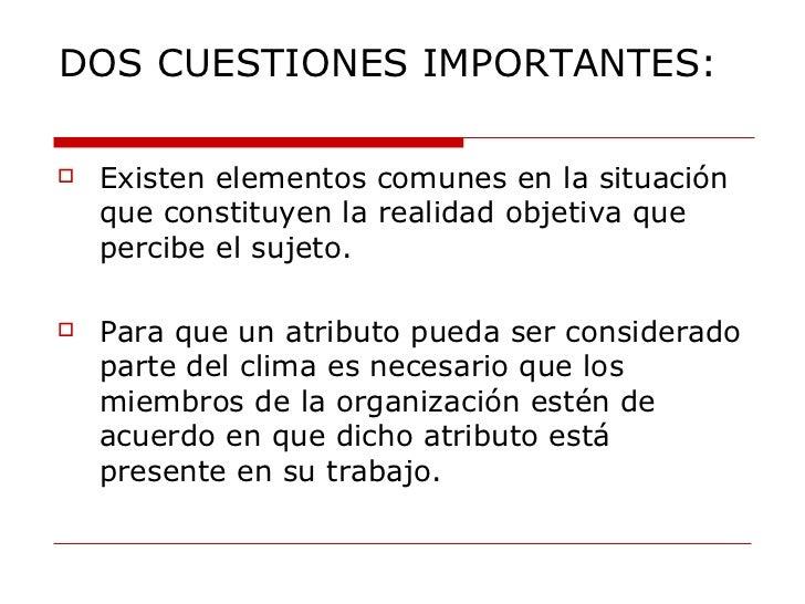 DOS CUESTIONES IMPORTANTES: <ul><li>Existen elementos comunes en la situación que constituyen la realidad objetiva que per...