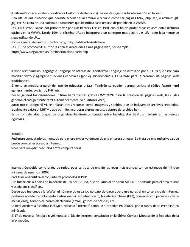 (UniformResourceLocator - Localizador Uniforme de Recursos). Forma de organizar la información en la web. Una URL es una d...