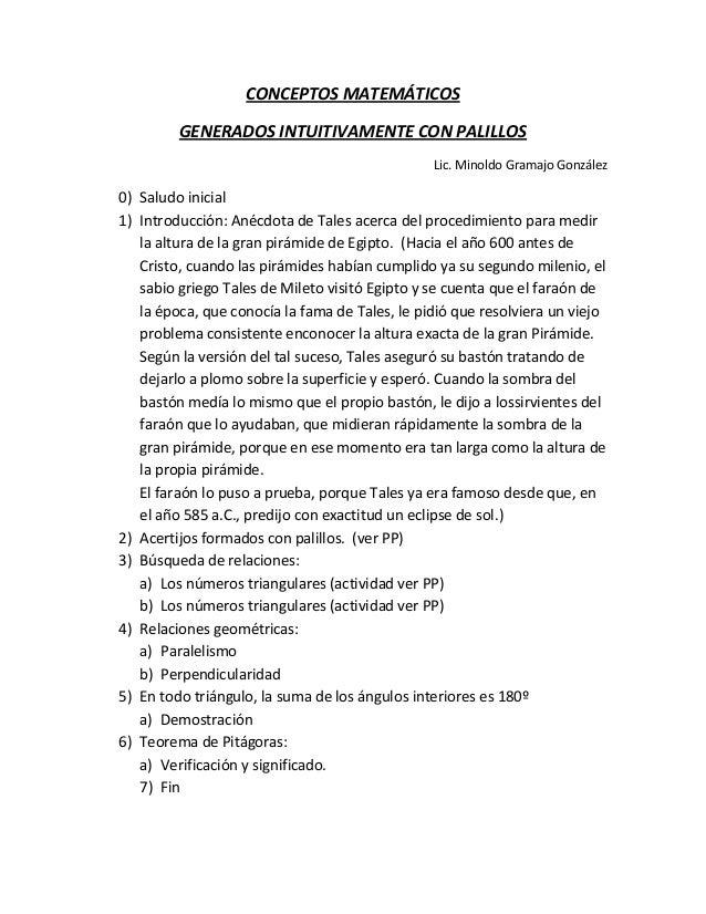 CONCEPTOS MATEMÁTICOS GENERADOS INTUITIVAMENTE CON PALILLOS Lic. Minoldo Gramajo González  0) Saludo inicial 1) Introducci...