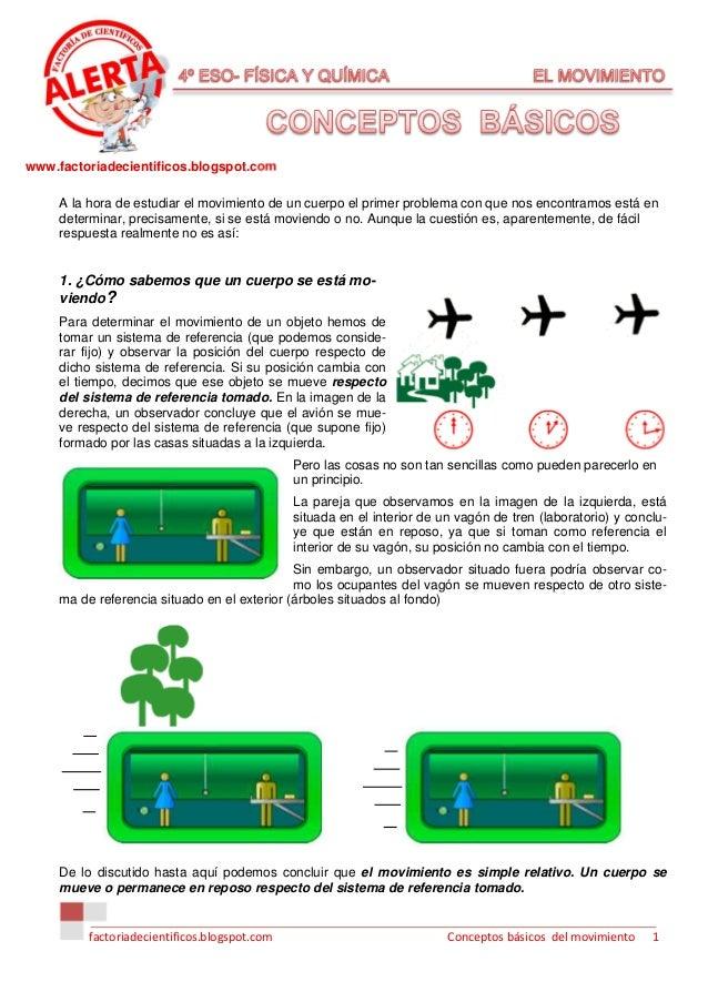 www.factoriadecientificos.blogspot.com     A la hora de estudiar el movimiento de un cuerpo el primer problema con que nos...