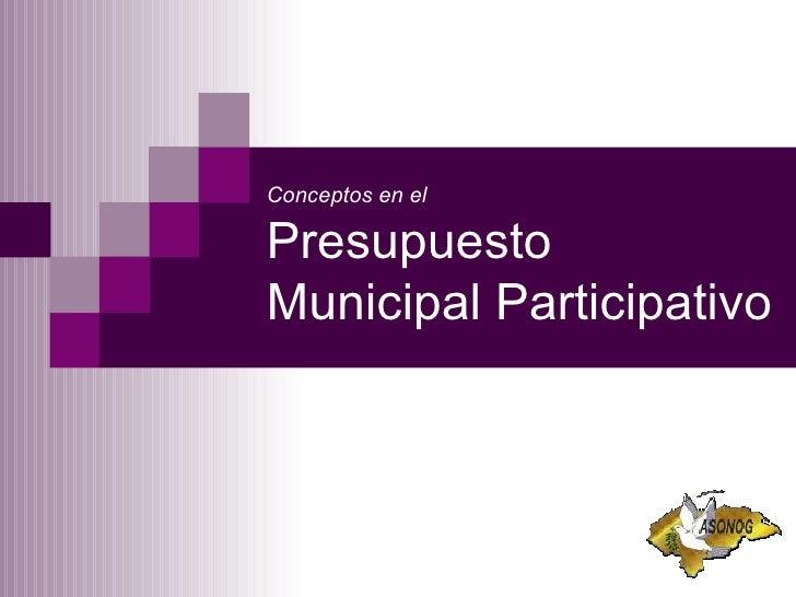 Conceptos en el   Presupuesto Municipal Participativo