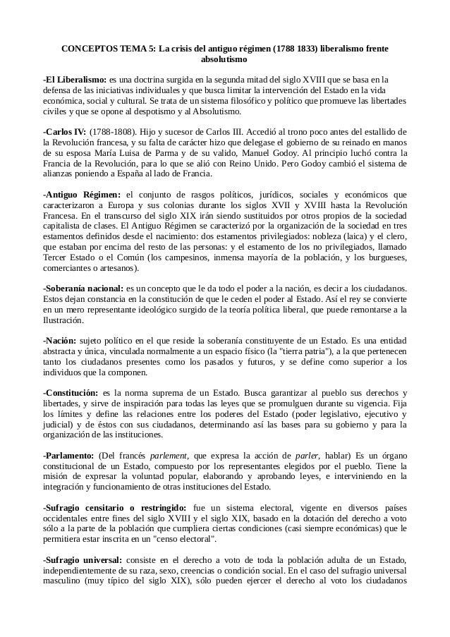 CONCEPTOS TEMA 5: La crisis del antiguo régimen (1788 1833) liberalismo frente absolutismo -El Liberalismo: es una doctrin...
