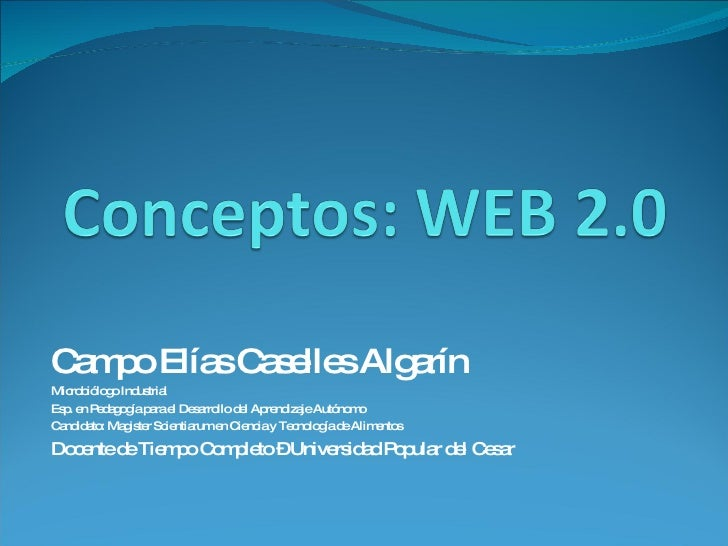 Campo Elías Caselles Algarín  Microbiólogo Industrial  Esp. en Pedagogía para el Desarrollo del Aprendizaje Autónomo  Cand...