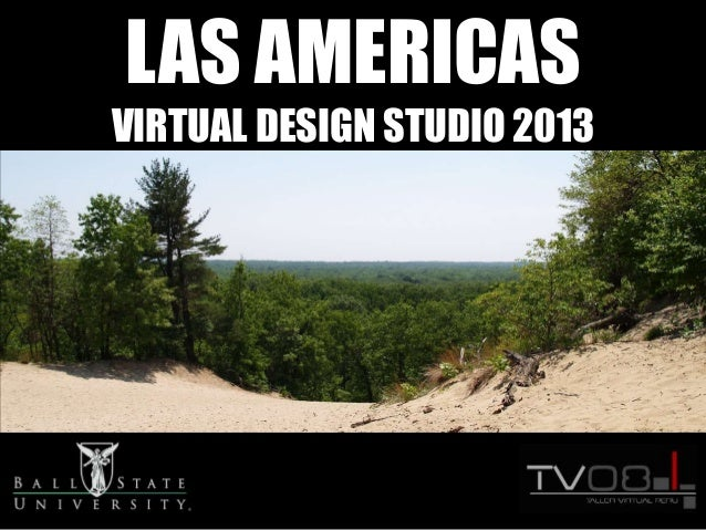 LAS AMERICAS VIRTUAL DESIGN STUDIO 2013