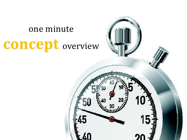 one minute<br />conceptoverview<br />