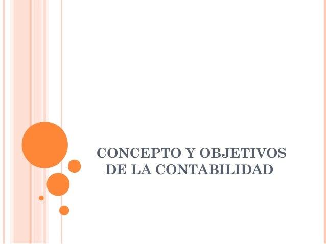 CONCEPTO Y OBJETIVOS DE LA CONTABILIDAD