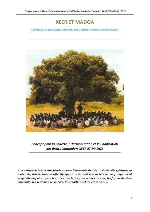 Concept pour la Collecte, l'Harmonisation et la Codification des Droits Coutumiers XEER ET MADQA 2012 1 XEER ET MADQA « Al...