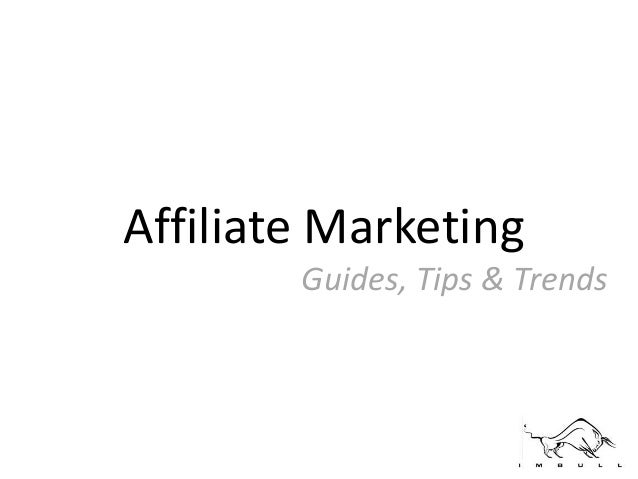 Affiliate MarketingGuides, Tips & Trends