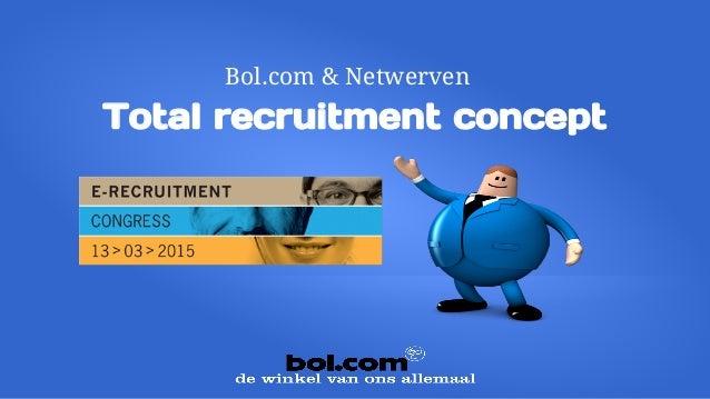 Bol.com & Netwerven Total recruitment concept