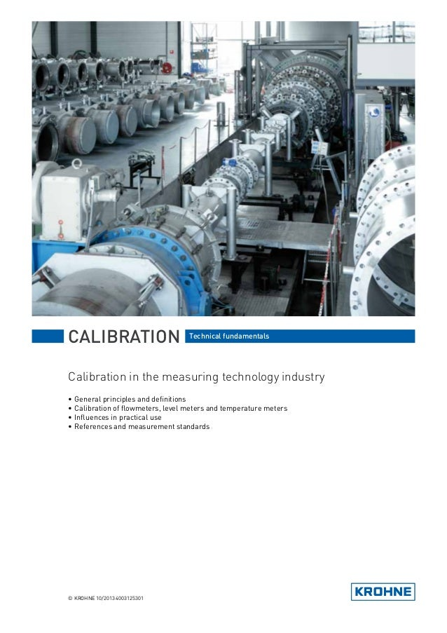 Calibration in the measuring technology industry •	General principles and definitions •	Calibration of flowmeters, level m...