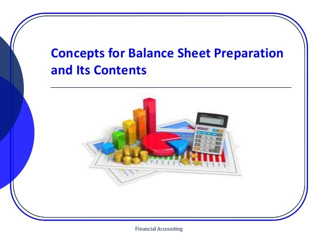 Concepts for Balance Sheet Preparation and Its Contents Financial Accounting