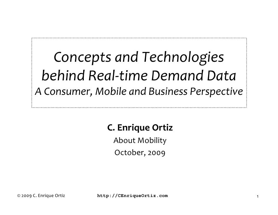 Concepts and Technologies            behind Real-time Demand Data         A Consumer, Mobile and Business Perspective     ...