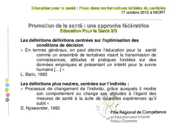 Education pour la santé : Place dans les formations initiales du sanitaire 17 octobre 2013 à NIORT  Promotion de la santé ...