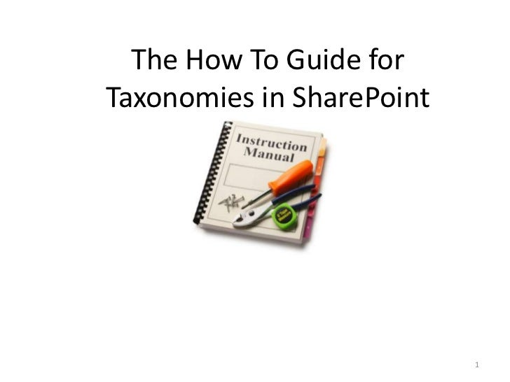 The How To Guide for Taxonomies in SharePoint<br />1<br />